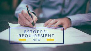 New Estoppel Requirement Effective July 1, 2017